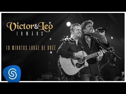 Victor & Leo - 10 minutos longe de você part. Henrique & Juliano - (Vídeo Oficial) [DVD Irmãos]
