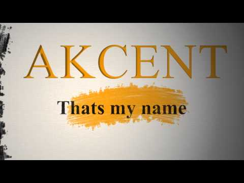 Akcent – Thats My Name Free Mp3 Download | MP3GOO