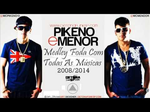 MC's Pikeno & Menor - Medley Foda Com Todas As Músicas 2008/2014