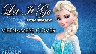 """Disney's Frozen """"Let It Go"""" Vietnamese Version (Cover"""