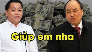 Chấn động: Nguyễn Xuân Phúc nhận 2 triệu đô của Vũ Nhôm để bịt mồm thanh tra chính phủ