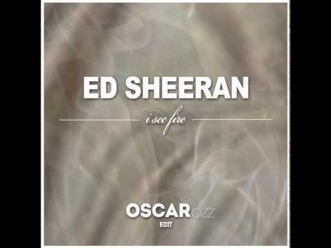 Ed Sheeran - I See Fire (Oscar OZZ Edit)