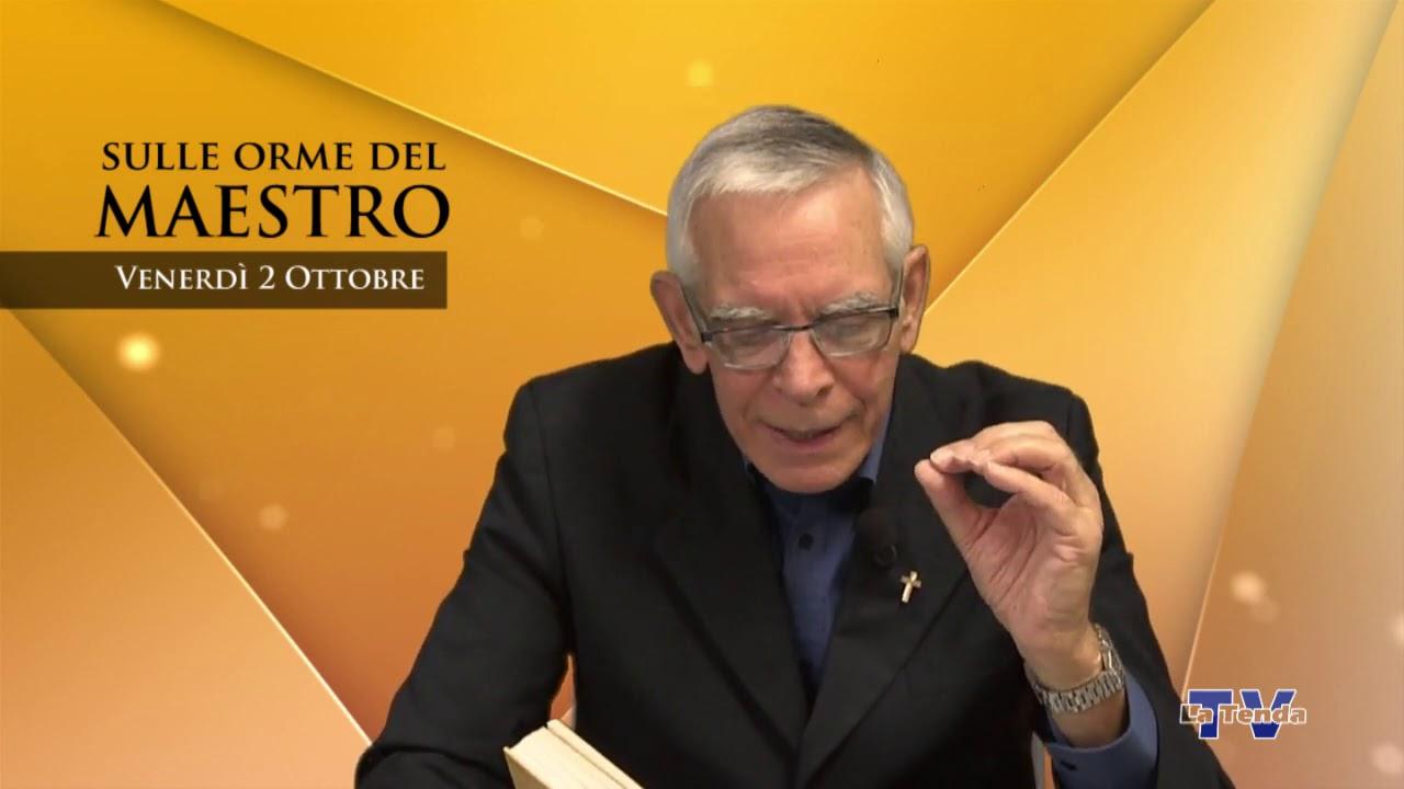 Sulle orme del Maestro - Venerdì 2 ottobre