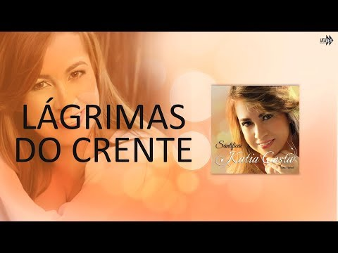 Katia Costa - Lagrimas do Crente - Anderson Freire 2014