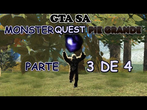 Monsterquest Pie grande GTA San Andreas Parte 3 de 4