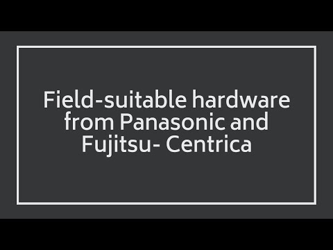 Centrica: field-suitable hardware from Panasonic and Fujitsu