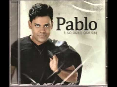 Pablo  -  É  Só Dizer Que Sim  (2014)          (álbum completo)