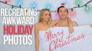 RECREATING AWKWARD HOLIDAY PHOTOS
