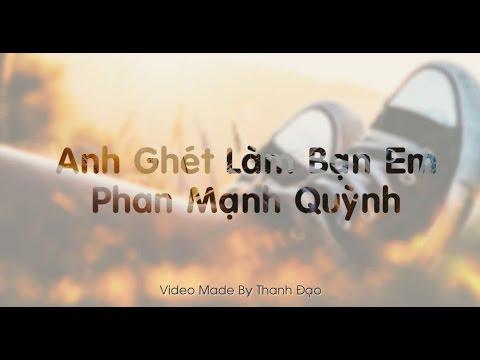 Anh Ghét Làm Bạn Em - Phan Mạnh Quỳnh