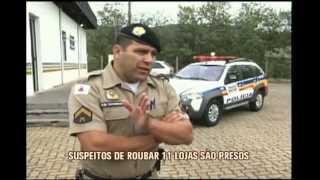 Suspeitos de roubar 11 lojas s�o presos no Sul de Minas
