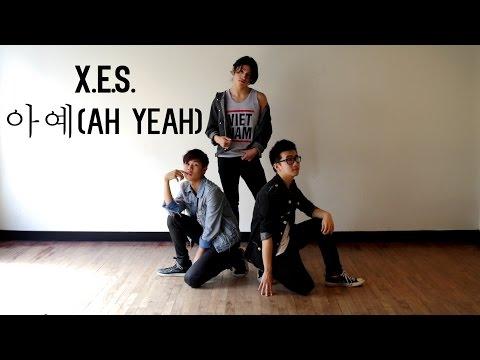 [X.E.S.] [Dance Cover] EXID(이엑스아이디)_'아예(Ah Yeah)'