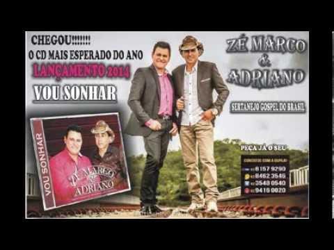 Zé Marco & Adriano - Vou sonhar música nova 2014