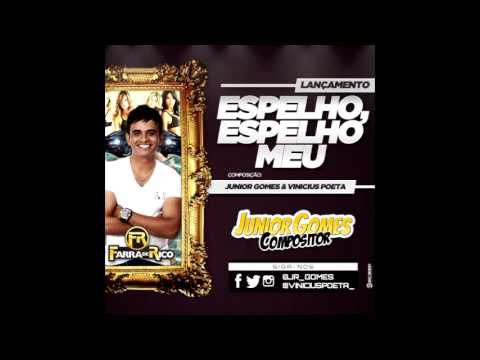 FARRA DE RICO - ESPELHO, ESPELHO MEU