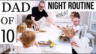 DAD OF 10 / NIGHT ROUTINE (ONLY MONDAY'S)