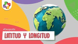Latitud y Longitud - Geografía