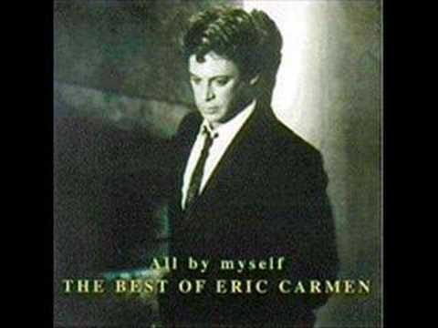All By MySelf by Eric Carmen