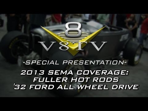 2013 SEMA Video Coverage: Fuller AWD 1932 Ford Roadster