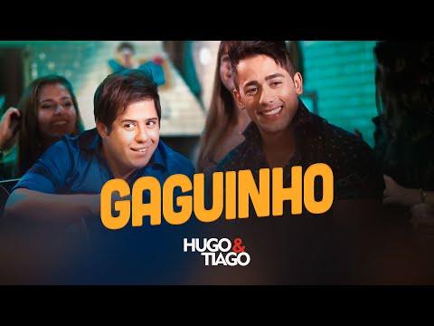 Hugo & Tiago - Gaguinho - CLIPE OFICIAL