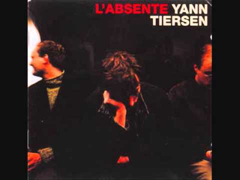 Yann Tiersen - L'Absente (Full Album)