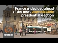 Uncertainty prevails ahead of French election