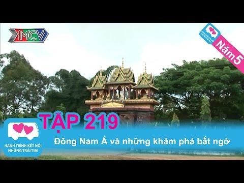 Đông Nam Á và những khám phá bất ngờ | LOVEBUS | Năm 5 | Tập 219 | 050213