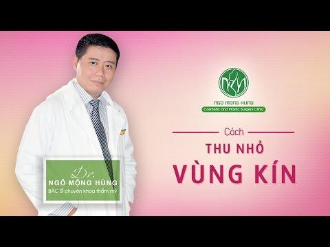 Cách thu nhỏ vùng kín không phẫu thuật: TTPTTM Ngô Mộng Hùng