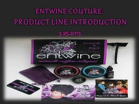 ENTWINE COUTURE: PRODUCT LINE INTRODUCTION 3.25.2013