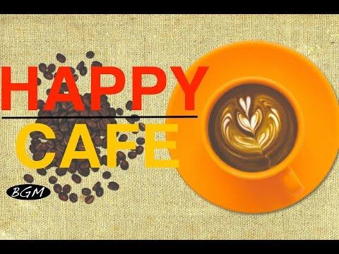 【HAPPY CAFE MUSIC】Relaxing Jazz + Bossa Nova Music - Music For Study,Work - Background Music