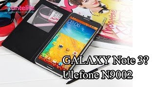 Low Price GALAXY Note 3???Ulefone N9002 Quadcore MTK6582