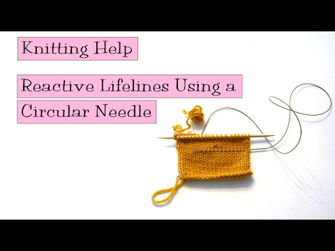 Knitting Help - Reactive Lifelines Using a Circular Needle