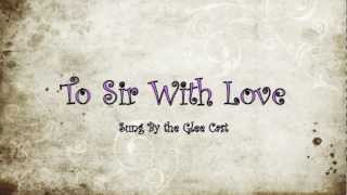 Glee To Sir with Love With Lyrics view on youtube.com tube online.