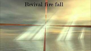 Revival Fire Fall- Lyrics