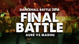 Auré (FR) vs Madhu (SG) | Final | Dancehall Battle 2016 | Dancehall Nation Singapore (DHNSG)
