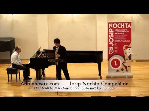 Josip Nochta Competition RYO NAKAJIMA Sarabanda Suite no2 by J S Bach