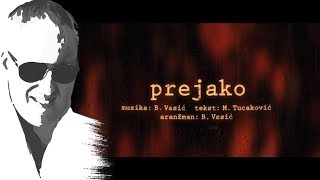 Sasa Matic - Prejako - (Official lyric video 2017)