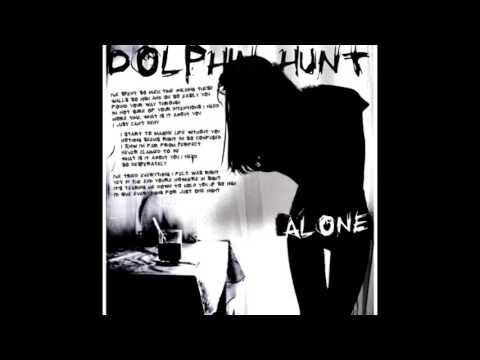 Dolphin Hunt - Alone (Demo)