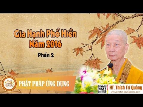 Gia Hạnh Phổ Hiền Giảng Năm 2016 Phần 2 - Thích Trí Quảng