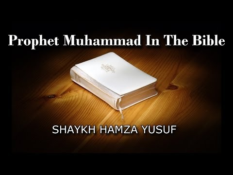 Prophet Muhammad (saw) in the Bible - Shaykh Hamza Yusuf