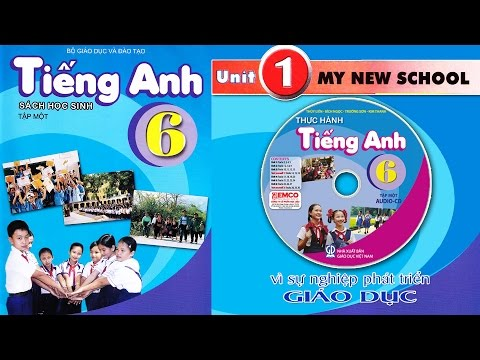Tiếng Anh Lớp 6: Unit 1 MY NEW SCHOOL