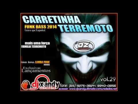CARRETINHA TERREMOTO VOL 29 NOVO FUNK BASS 2014   DJ XANDY ULTIMATE