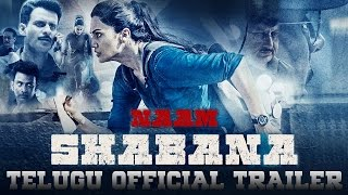 Naam Shabana Official Theatrical Telugu Trailer