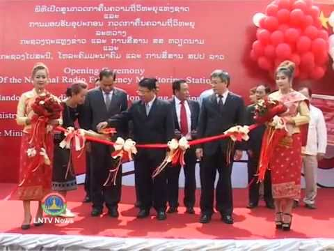 Lao NEWS on LNTV: The National Radio Frequency Monitoring Centre officially opens.9/4/2014
