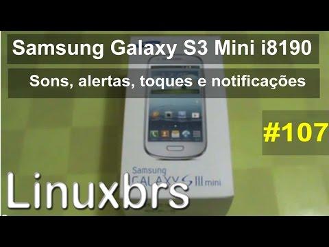 Samsung Galaxy S3 Mini i8190 - Review - Sons, Alertas, Toques e Notificações - PT-BR