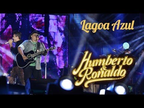 Humberto e Ronaldo - Lagoa Azul  - [ DVD Hoje Sonhei com Você ]