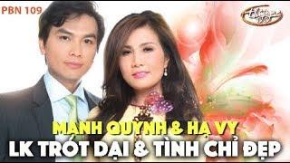 Mạnh Quỳnh & Hạ Vy - LK Trót Dại & Tình Chỉ Đẹp / PBN 109