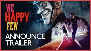 We Happy Few - Full Release Trailer