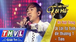 THVL | Hãy nghe tôi hát 2017 - Tập 5[5]: Lk Lời tỏ tình dễ thương 1, Tiền - Hồ Việt Trung