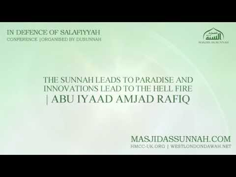 The Sunnah Leads to Paradise & Innovations Lead to the Hell Fire - Abu Iyaad Amjad Rafiq
