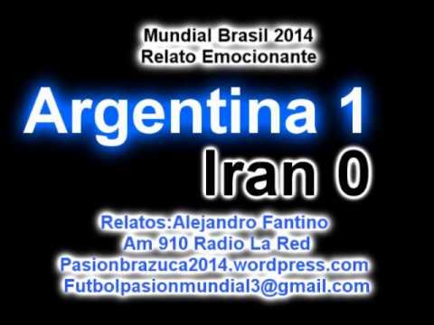 (Relato Emocionante)  Argentina 1 Iran 0 (Relato Alejandro Fantino) Mundial Brasil 2014 Gol Messi