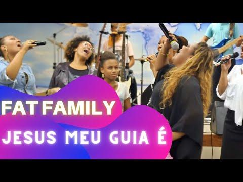 Fat Family - Jesus, Meu Guia É ( Raiz Coral )